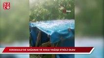 Kırıkkale'de sağanak ve dolu yağışı etkili oldu