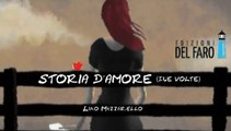 STORIA D'AMORE (due volte) LM VideoClips Lino MAZZARIELLO
