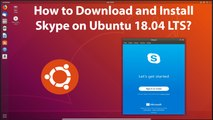 How to Download and Install Skype on Ubuntu 18.04 LTS?