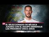 Eden Hazard, nuevo refuerzo del Real Madrid