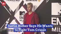 Justin Bieber Wants To Fight Tom Cruise In The Octagon