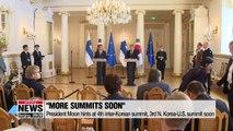 Moon express hope fourth inter-Korean summit and N. Korea-U.S. summit to take place soon