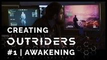 Creating Outriders  - #1 Awakening
