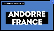 Andorre-France : les compositions probables