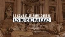 Le combat de Rome contre les touristes mal élevés