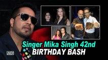 Singer Mika Singh 42nd BIRTHDAY BASH