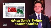 Adnan Sami's Twitter account hacked