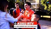 #IRTV Fan Cam: #2002IRTV el recuerdo del campeón