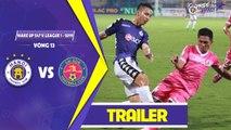 Trailer Hà Nội - Sài Gòn | Quyết tâm duy trì mạch trận toàn thắng trên SVĐ Hàng Đẫy | HANOI FC