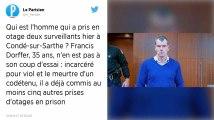 Prison de Condé-sur-Sarthe. Francis Dorffer, le détenu preneur d'otages, est un multirécidiviste