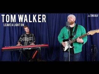 Tom Walker - 'Leave A Light On' LIVE