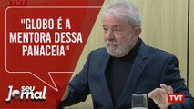 """Globo é a mentora dessa panaceia"", diz Lula sobre Moro e Dallagnol"