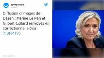 Photos d'exactions de Daech sur Twitter: Marine Le Pen renvoyée devant un tribunal correctionnel