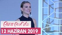 Esra Erol'da 12 Haziran 2019 - Tek Parça