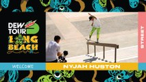 Welcome Nyjah Huston Street Competition   2019 Dew Tour Long Beach