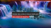 Rising Sea Could Displace Millions Of People