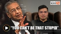 Dr Mahathir: The videos are real? You can't be that stupid