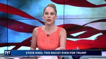 Steve King: Too Deplorable, Even For Trump