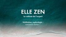 Podcast ELLE  Zen :  Méditation, sophrologie : comment choisir ?