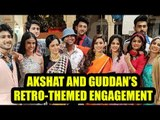 Guddan Tumse Na Ho Payega: Akshat and Guddan's retro-themed engagement