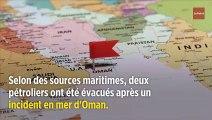 Des pétroliers attaqués dans le golfe d'Oman