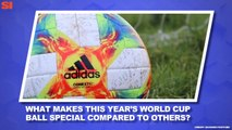 World Cup Daily: The Story Behind the World Cup Ball's Design