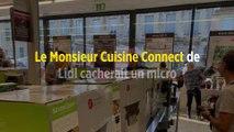 Le Monsieur Cuisine Connect de Lidl cacherait un micro