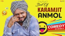 BEST OF KARAMJIT ANMOL : Punjabi Comedy Scenes - Comedy Videos - Funny Video - Punjabi Movies Scenes