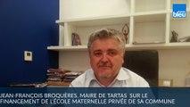 Jean-François Broquères maire de Tartas sur le financement public de l'école maternelle privée de la commune