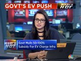 Government plans 50-100% subsidy for EV charging infra