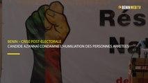 Benin – Crise post-électorale : Candide Azannaï condamne l'humiliation des personnes arrêtées
