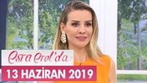 Esra Erol'da 13 Haziran 2019 - Tek Parça