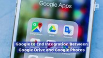Google to End Integration Between Google Drive and Google Photos
