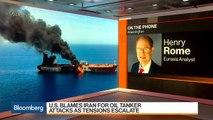 Tensions High as U.S. Blames Iran for Tanker Attacks