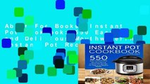 About For Books  Instant Pot Cookbook: 550 Easy and Delicious Mouthwatering Instant Pot Recipes