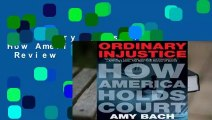 Ordinary Injustice: How America Holds Court  Review