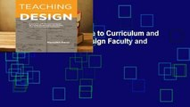 Teaching Design: A Guide to Curriculum and Pedagogy for College Design Faculty and Teachers Who