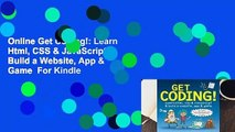 Online Get Coding!: Learn Html, CSS & JavaScript & Build a Website, App & Game  For Kindle