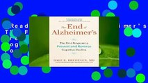 [Read] The End of Alzheimer's: The First Program to Prevent and Reverse Cognitive Decline  For Full