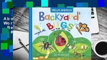 About For Books  Hello, World! Backyard Bugs  Best Sellers Rank : #4