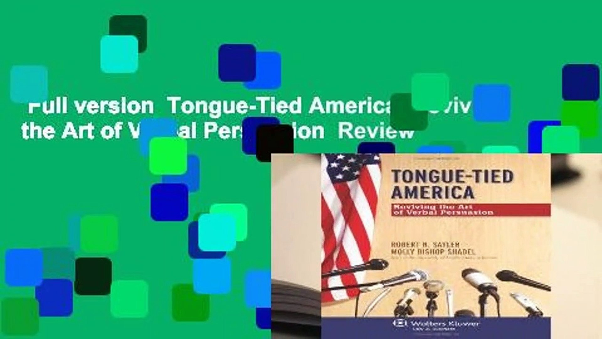 Full version  Tongue-Tied America: Reviving the Art of Verbal Persuasion  Review