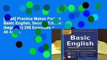 [Read] Practice Makes Perfect Basic English, Second Edition: (beginner) 250 Exercises + 40 Audio
