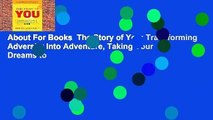 About For Books  The Story of You: Transforming Adversity Into Adventure, Taking Your Dreams to