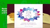 Review  Zen as F*ck: A Journal for Practicing the Mindful Art of Not Giving a Sh*t - Monica Sweeney