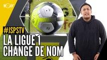 Je sais pas si t'as vu... La Ligue 1 change de nom