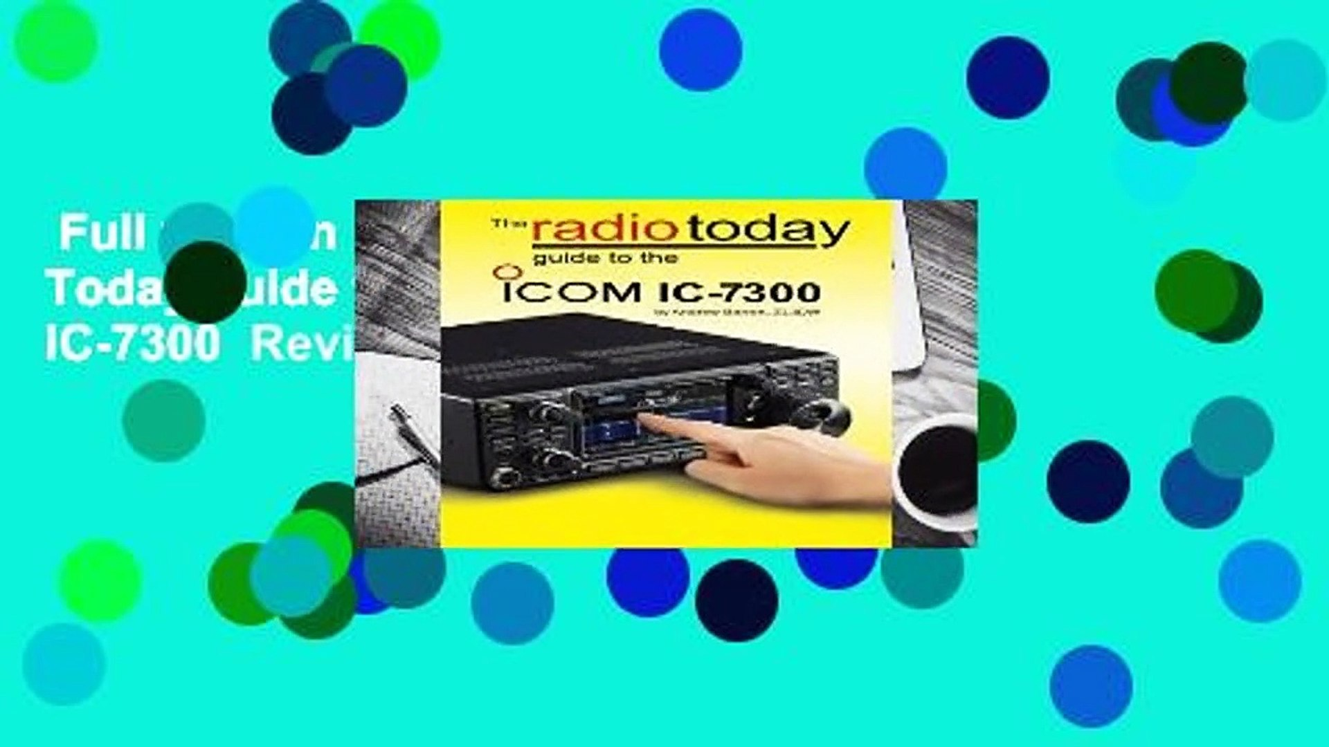 Full version The Radio Today guide to the Icom IC-7300 Review