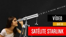 ¿Qué es Satélite Starlink?
