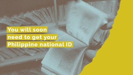 You will soon need to get your Philippine national ID