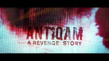 ANTIQAM - A Revenge Story | Malayalam Thriller Short Film | Arun John