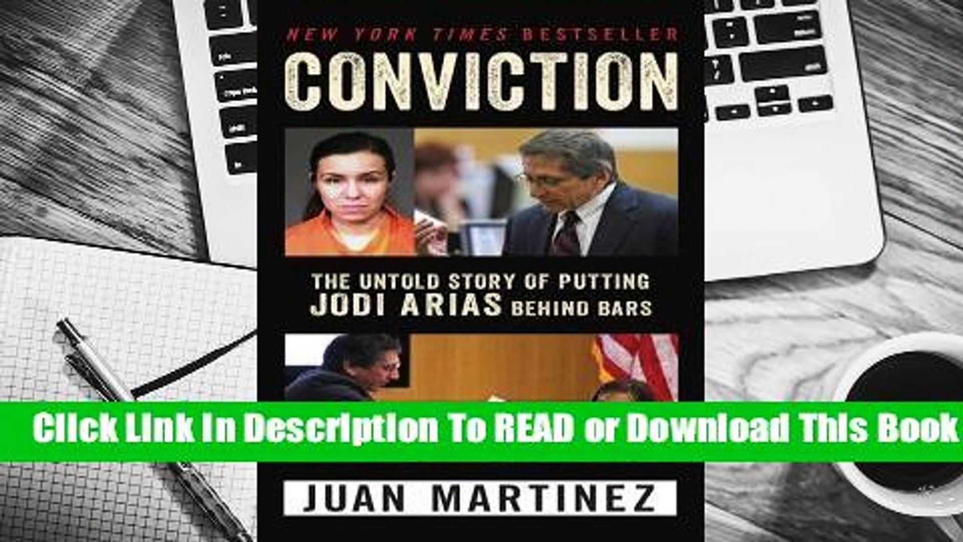 [Read] Conviction: The Untold Story of Putting Jodi Arias Behind Bars  For Full